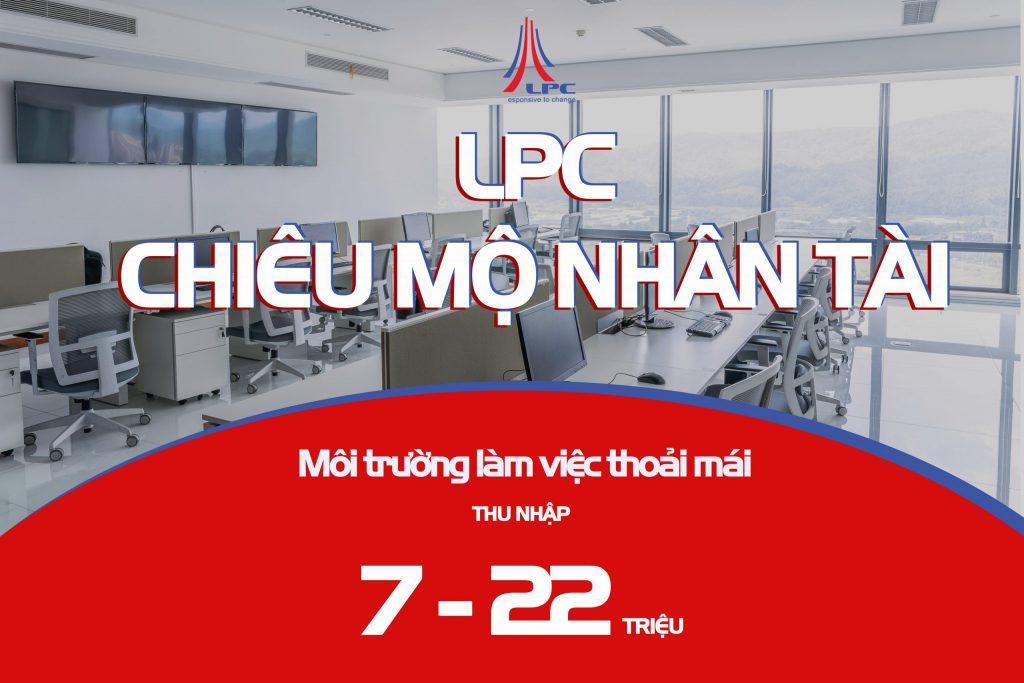 LPC Tuyển dụng – vị trí giám sát thi công & Chuyển giao công nghệ